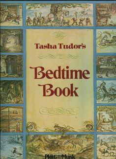 Tasha Tudor's Bedtime Book - Recreating my childhood library, one book at a time.