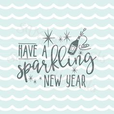 Happy new year SVG New Year sparkle Have a by SVGoriginals on Etsy
