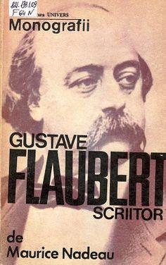 Scriitorul francez Gustave Flaubert – 195 de ani de la naştere