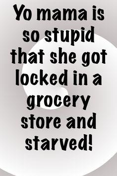 App Shopper: Funniest Yo Mama Jokes Ever! Jokes And Riddles, Corny Jokes, Funny Jokes To Tell, Dad Jokes, Funny Fails, Funny Texts, Funny Insults, Yo Mama Memes, Your Mama Jokes