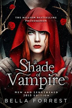 A Shade of Vampire (New & Lengthened 2015 Edition) by [Forrest, Bella] I loved this! I could not put it down and read it in like a day. It was great!