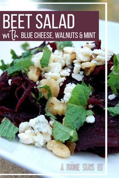 Want to start 2016 on a healthy note? Check out this delicious Beet Salad with Blue Cheese, Walnuts & Mint.