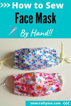 Learn how to hand sew a face mask in just 15 minutes. This FREE DIY sewing tutorial comes with instructions that makes it easy for any beginner. All you need are two fabric scraps a small piece of elastic or t- shirt scraps ( for ties).