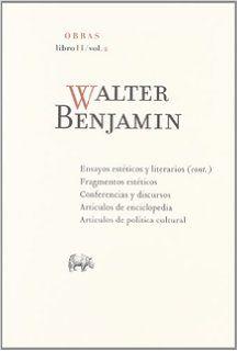 Obras / Walter Benjamin ; edición de Rolf Tiedemann y Hermann Schweppenhäuser ; traducción, Alfredo Brotons Muñoz