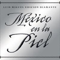 """Escucha """"Mexico en la Piel (Edicion Diamante)"""" de Luis Miguel en @AppleMusic."""