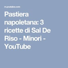 Pastiera napoletana: 3 ricette di Sal De Riso - Minori - YouTube