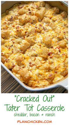 """Cracked Out"" Tater Tot Casserole Recipe - easy Cheddar, Bacon and Ranch potato casserole using frozen tater tots. So simple and tastes amazing! The flavor combination is highly addictive!! Can freeze casserole for easy side dish later."