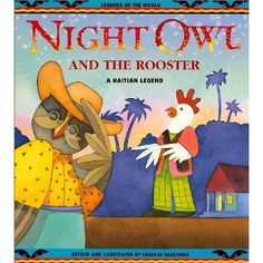 'Night Owl and the Rooster: A Haitian Legend'