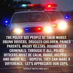 Let's appreciate our law enforcement.