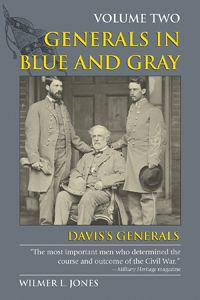 GENERALS IN BLUE AND GRAY: VOL. 2, DAVIS'S GENERALS by Wilmer L. Jones -- The twenty-one profiles of Confederate generals in this volume chronicle the South's war effort. Familiar leaders such as Lee, Jackson, and Stuart are each covered, as are the notorious Nathan Bedford Forrest, Episcopalian bishop Leonidas Polk, and John C. Breckinridge, who ran against Lincoln in 1860 and briefly served in the U.S. Senate.