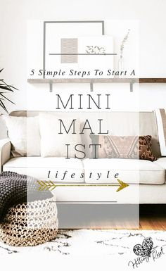 Simplify your life with these easy steps to minimalism.