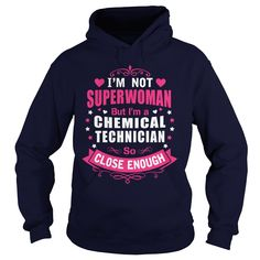 CHEMICAL TECHNICIAN I'm Not Superwoman But I'm A So Close Enough T-Shirts, Hoodies. BUY IT NOW ==► https://www.sunfrog.com/LifeStyle/CHEMICAL-TECHNICIAN--SUPER-WM-Navy-Blue-Hoodie.html?id=41382