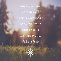 Encouraging quote from John Piper