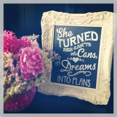 She Turned Her Cants Into Cans Her Dreams Into Plans Chalkboard Sign - Sweet Graduation Gift