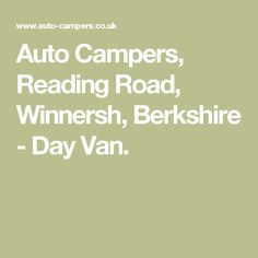Auto Campers, Reading Road, Winnersh, Berkshire - Day Van.