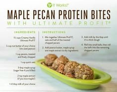 Recipe 4 Maple Pecan Protein Bites using our It Works! Ultimate Profit in creamy vanilla! Delicious snack! Go to www.jvleblanc.itworks.com to order!