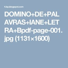 DOMINO+DE+PALAVRAS+IANE+LETRA+Bpdf-page-001.jpg (1131×1600)