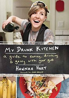 My Drunk Kitchen: A Guide to Eating, Drinking, and Going with Your Gut by Hannah Hart http://www.amazon.com/dp/0062293036/ref=cm_sw_r_pi_dp_gIfrvb1RAV363