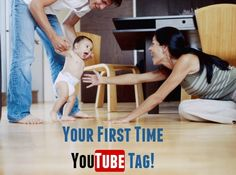 Your First Time YouTube Tag