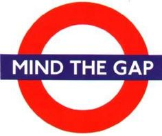 Mind the gap! Luv my magnet Mara brought me from England that looks just like this!