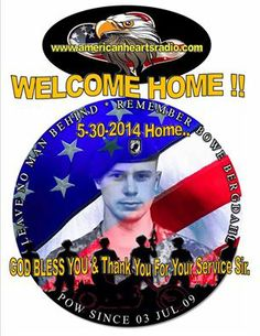 THANK GOD!! WELCOME HOME SGT.BOWE Bergdahl l!! GOD BLESS YOU AND YOUR FAMILY!! www.americanheartsradio.com