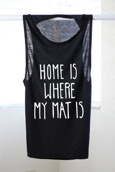 Home Is Where My Mat Is - Yoga Tank - Flowy tank - Yoga Top - Yoga Clothes…