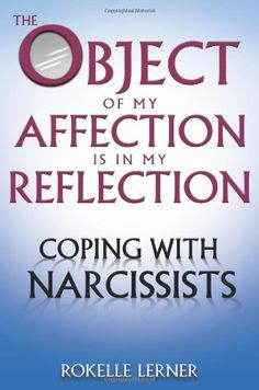 Bestseller Books Online The Object of My Affection Is in My Reflection: Coping with Narcissists Rokelle Lerner $10.17  - http://www.ebooknetworking.net/books_detail-075730768X.html