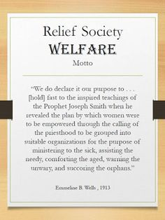 Welfare - Visiting Teaching August 2013 Message - Handout and Welfare Motto (Take a copy for all sisters as a reminder of RS founding principles)