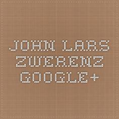 John Lars Zwerenz - Google+