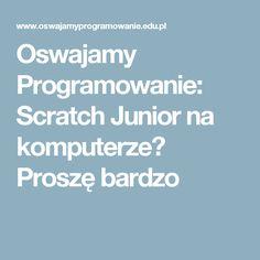 Scratch Junior na komputerze? Education, Onderwijs, Learning