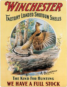 I've always loved these old signs-Winchester Factor Loaded Shotgun Shells Vintage Tin Sign Vintage Advertisements, Vintage Ads, Vintage Prints, Vintage Posters, Vintage Graphic, Hunting Art, Hunting Guns, Hunting Rooms, Turkey Hunting