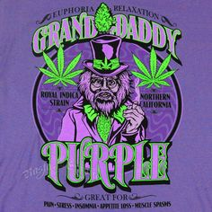 This purple t-shirt features the Granddaddy Purple cannabis strain. The neon green and purple colors in the design have a shimmery look and glow under a black light. Marijuana Art, Medical Marijuana, Arte Alien, Stoner Art, Weed Art, Puff And Pass, Purple T Shirts, Daddy, Weed