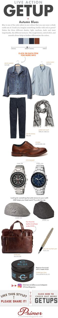 Blue is one of the only colors in our culture that you can wear a whole outfit out of. Could you imagine something similar with red or green? Notice the three different shades: light, medium, dark; and most importantly, the different textures. The rough denim, oxford shirt, and smooth chinos help to further differentiate the colors.