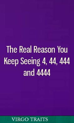 The Real Reason You Keep Seeing 444 and 4444 444 Meaning, Meaning Of Life, Zodiac Star Signs, Horoscope Signs, Astrology Signs, Horoscopes, Spiritual Messages, Spiritual Guidance