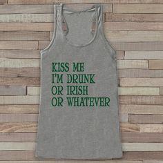 St. Patrick's Tank Top - Women's St. Patricks Day Tank - Grey Tank Top - Kiss Me Or Whatever - Ladies Party Shirt - St. Patty's Tank