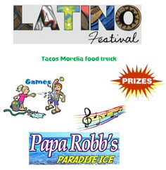 Today is our very first LATINO FESTIVAL. All the fun starts around 3:00. Food - Tacos Morelia food truck - Music - with DJ Romarzi - games, prizes, face painting & much more surprise fun. http://www.paparobbs.com