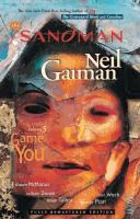 The Sandman.  	written by Neil Gaiman; illustrated by Shawn McManus ... [et al.] ; lettered by Todd Klein ; colored by Danny Vozzo ; introduction by Samuel R. Delany.  	[Volume five], A game of you /  	(Series: The sandman ; 5)