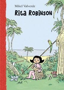 Rita Robinson, Mikel Valverde Tejedor. Libro para niños De 7 a 8 anys. Editorial: MacMillan. ISBN: 9788479422622