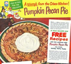 Pumpkin Pecan Pie, 1948 (this looks so good!). #food #1940s #Thanksgiving #ads