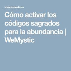 Cómo activar los códigos sagrados para la abundancia   WeMystic
