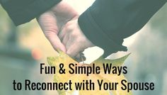 Fun & Simple Ways to Reconnect with Your Spouse