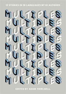 :: Multiples, ed. Adam Thirlwell, Portobello Books, 2013 ::