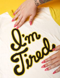 I'm Tired Tee – BIG BUD PRESS
