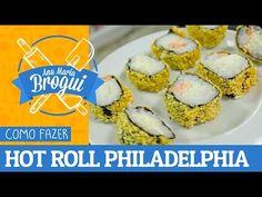 COMO FAZER HOT ROLL PHILADELPHIA   Ana Maria Brogui #127 - YouTube