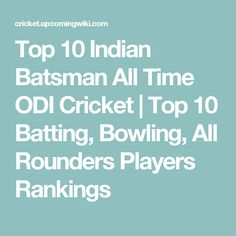 Top 10 Indian Batsman All Time ODI Cricket | Top 10 Batting, Bowling, All Rounders Players Rankings