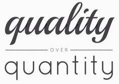 #quality vs #quantity