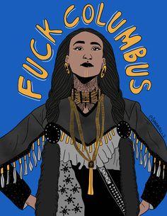 """""""Fuck Columbus""""  Artist: @gammykillz"""