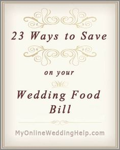 23 Ideas for Saving on Wedding Food.