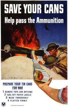 Prepare your tin cans for war. | Vintage Poster. #vintage #poster #wwii