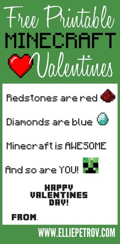 Free Printable Minecraft Valentine with a Minecraft poem! :) Redstones are red, Diamonds are blue, Minecraft is AWESOME, And so are you!